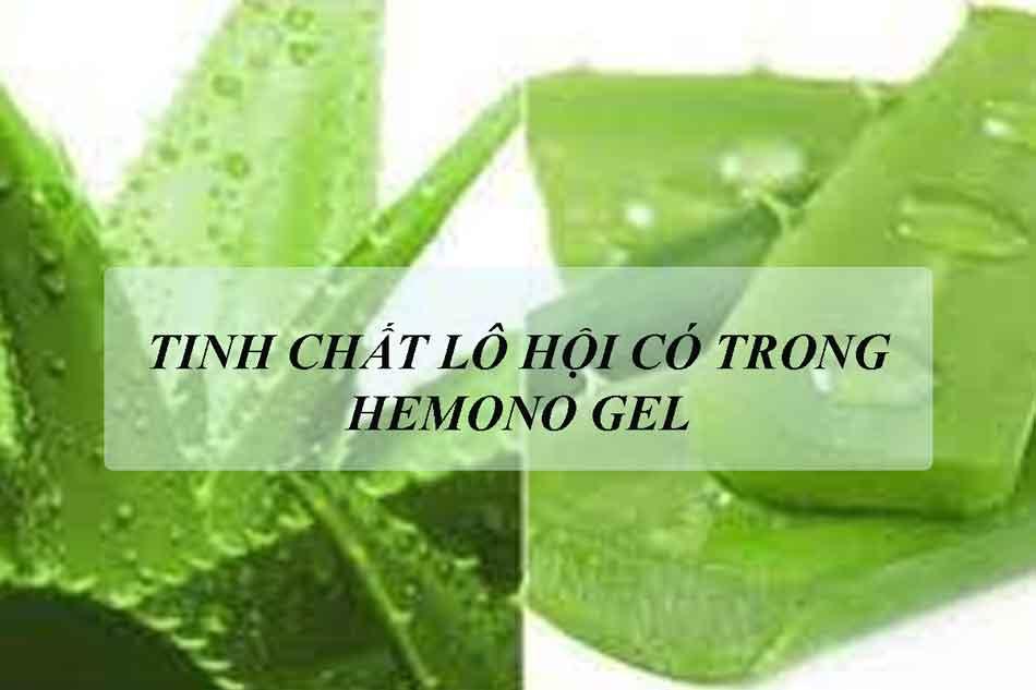 Tinh chất lô hội có trong Hemono Gel lành tính, an toàn cho da